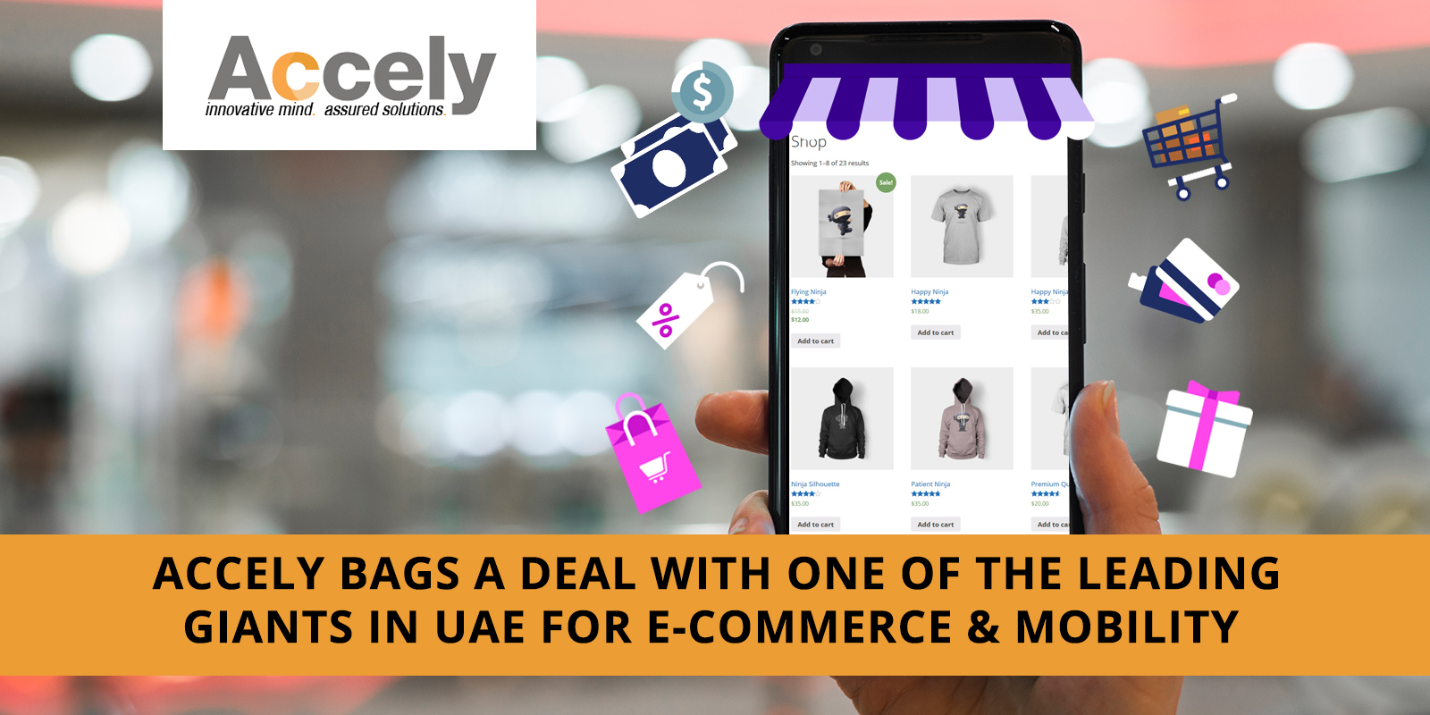 Accely Bags A Deal With One of the Leading Giants in UAE for E-Commerce & Mobility