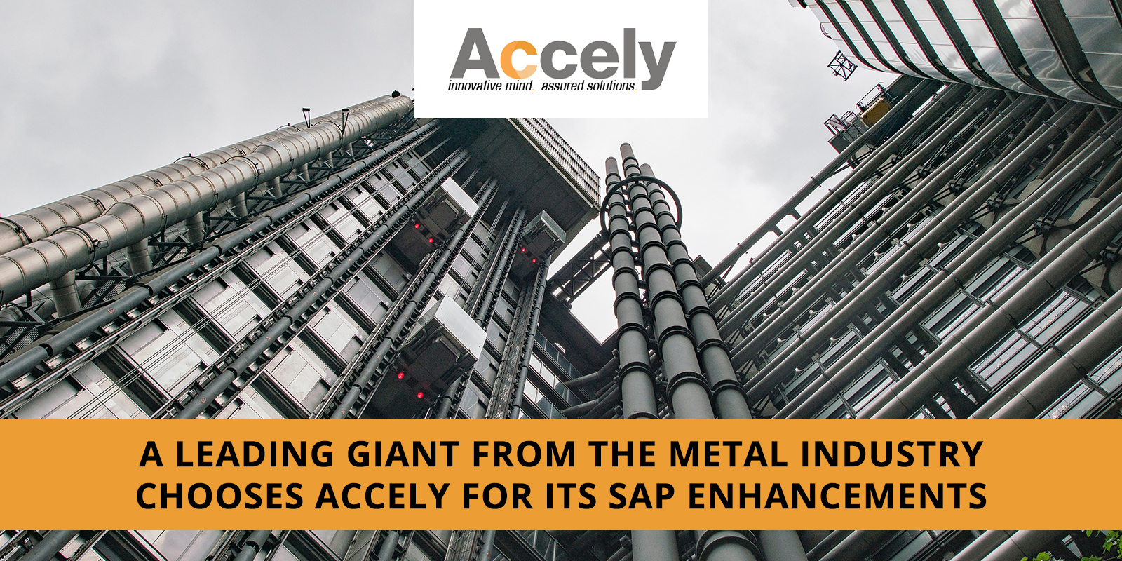 A Leading Giant from the Metal Industry Chooses Accely for its SAP Enhancements