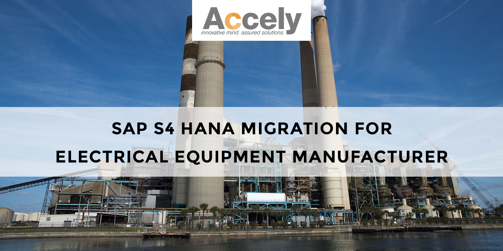 Prominent Electrical Equipment Manufacturers in India Choose Accely for SAP S4H Migration