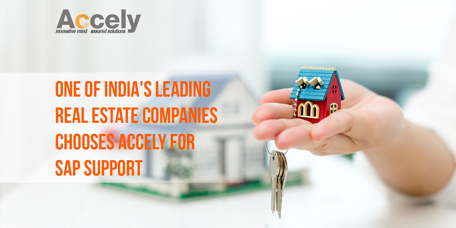One of India's leading Real Estate Companies chooses Accely for SAP Support