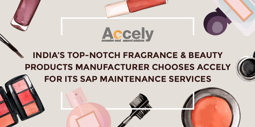 India's top-notch Fragrance and Beauty Products Manufacturer Chooses Accely for its SAP Maintenance Services - main