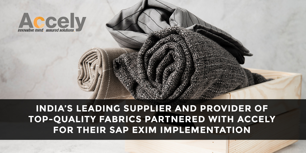 India's Leading Supplier and Provider of Top-Quality Fabrics Partnered With Accely for Their SAP EXIM Implementation-thumbnail