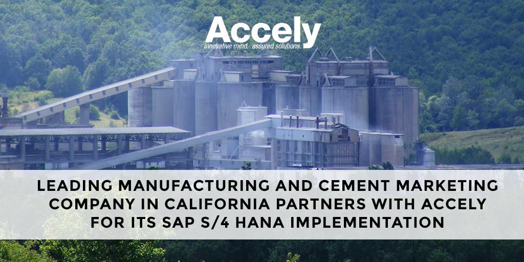 Leading Manufacturing and Cement Marketing Company in California Partners with Accely for its SAP S4 HANA Implementation - news