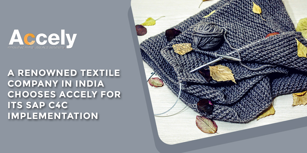 A Renowned Textile Company in India Chooses Accely for its SAP C4C Implementation - news