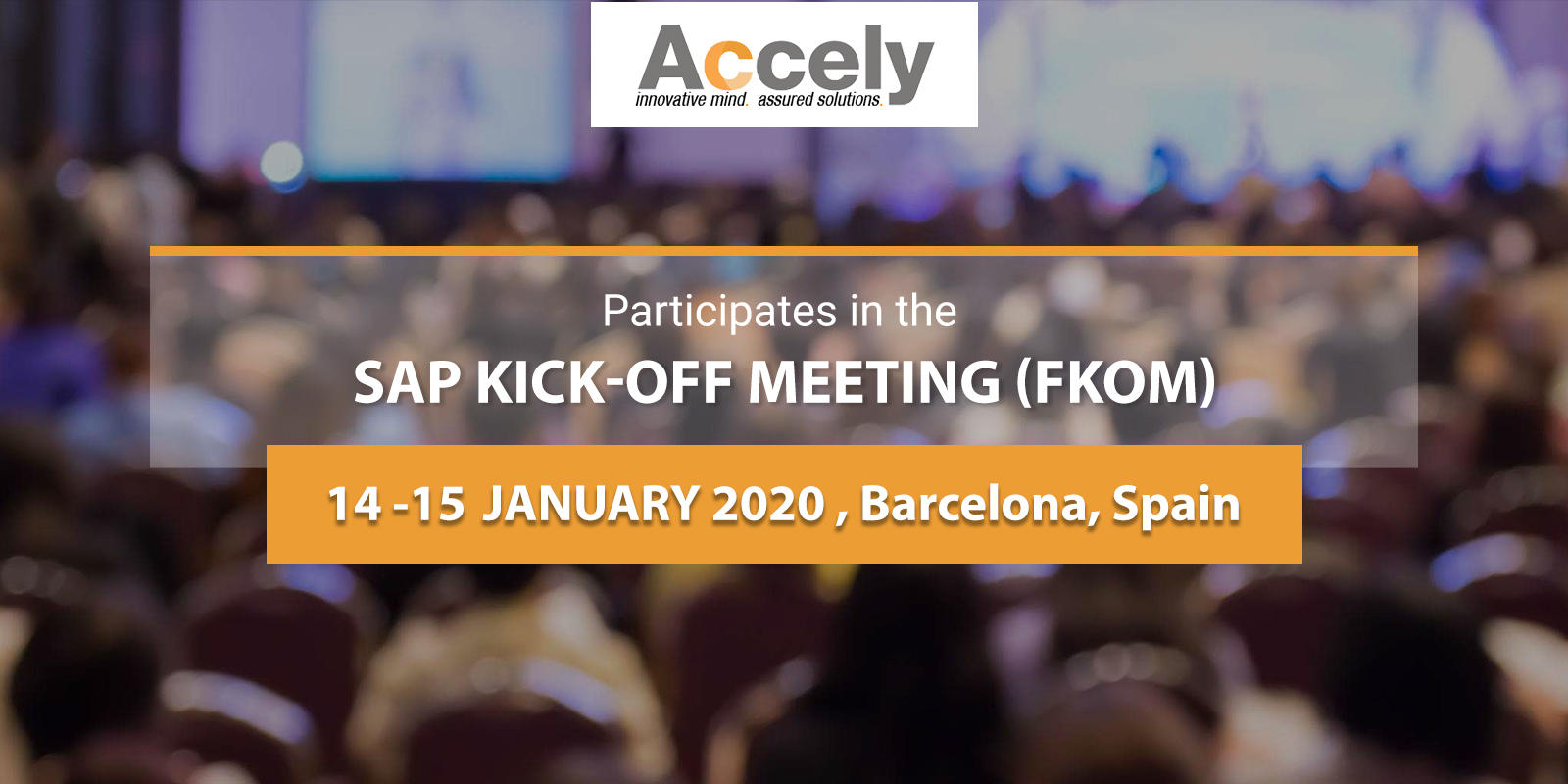 Accely Participates in the SAP Kick-off Meeting (FKOM) 2020 in Barcelona