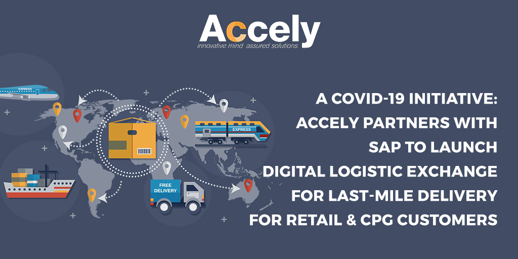 A COVID-19 Initiative: Accely Partners with SAP to launch Digital Logistic Exchange for Last Mile Delivery for Retail & CPG customers