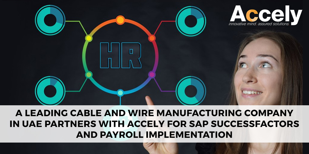 A Leading Cable and Wire Manufacturing Company in UAE Partners with Accely for SAP SuccessFactors and Payroll Implementation