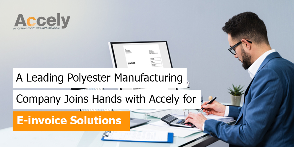 Polyester Manufacturing Company Joins Hands with Accely for E-invoice Solutions