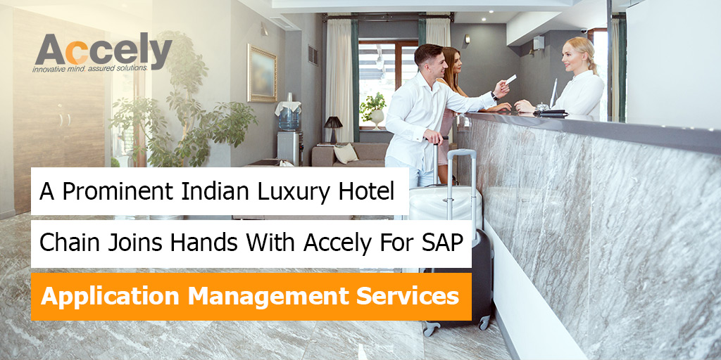 Luxury Hotel Chain Joins Hands With Accely For SAP Application Management Services