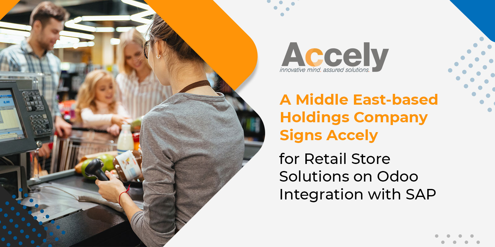 A Middle East-based Holdings Company Signs Accely for Retail Store Solutions on Odoo Integration with SAP