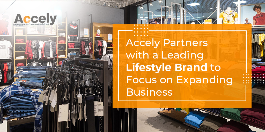Accely Partners with a Leading Lifestyle Brand to Focus on Expanding Business