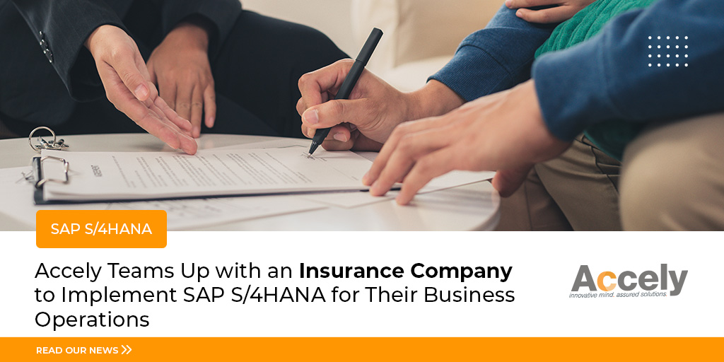 Accely Teams Up with an Insurance Company to Implement SAP S/4HANA for Their Business Operations