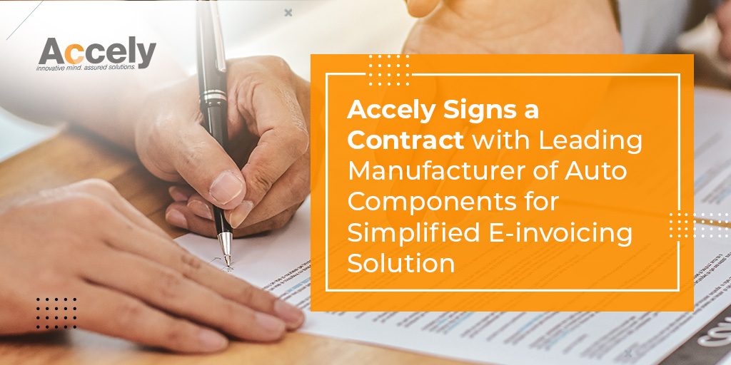 Accely Signs a Contract with Leading Manufacturer of Auto Components for Simplified E-invoicing Solution