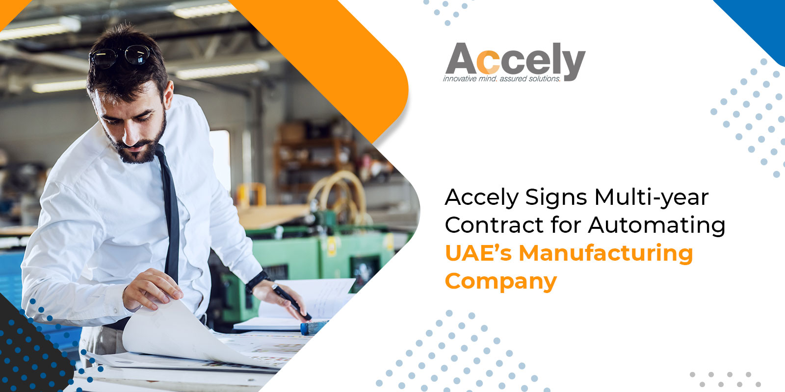 Accely Signs Multi-year Contract for Automating UAE's Manufacturing Company