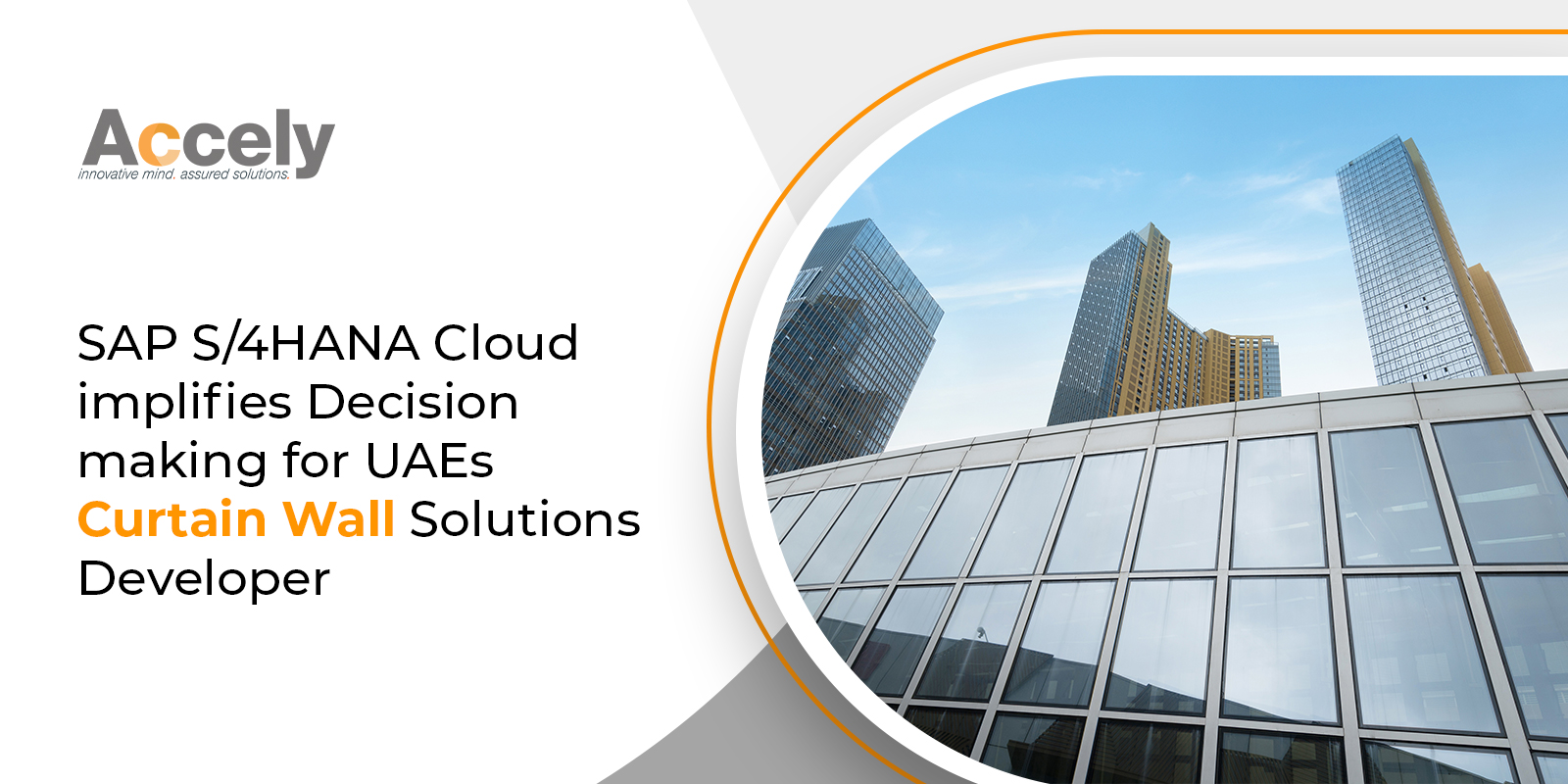 SAP S4 HANA Cloud Simplifies Decision Making for a Leading UAE Firm that is into Developing Curtain Wall Solutions