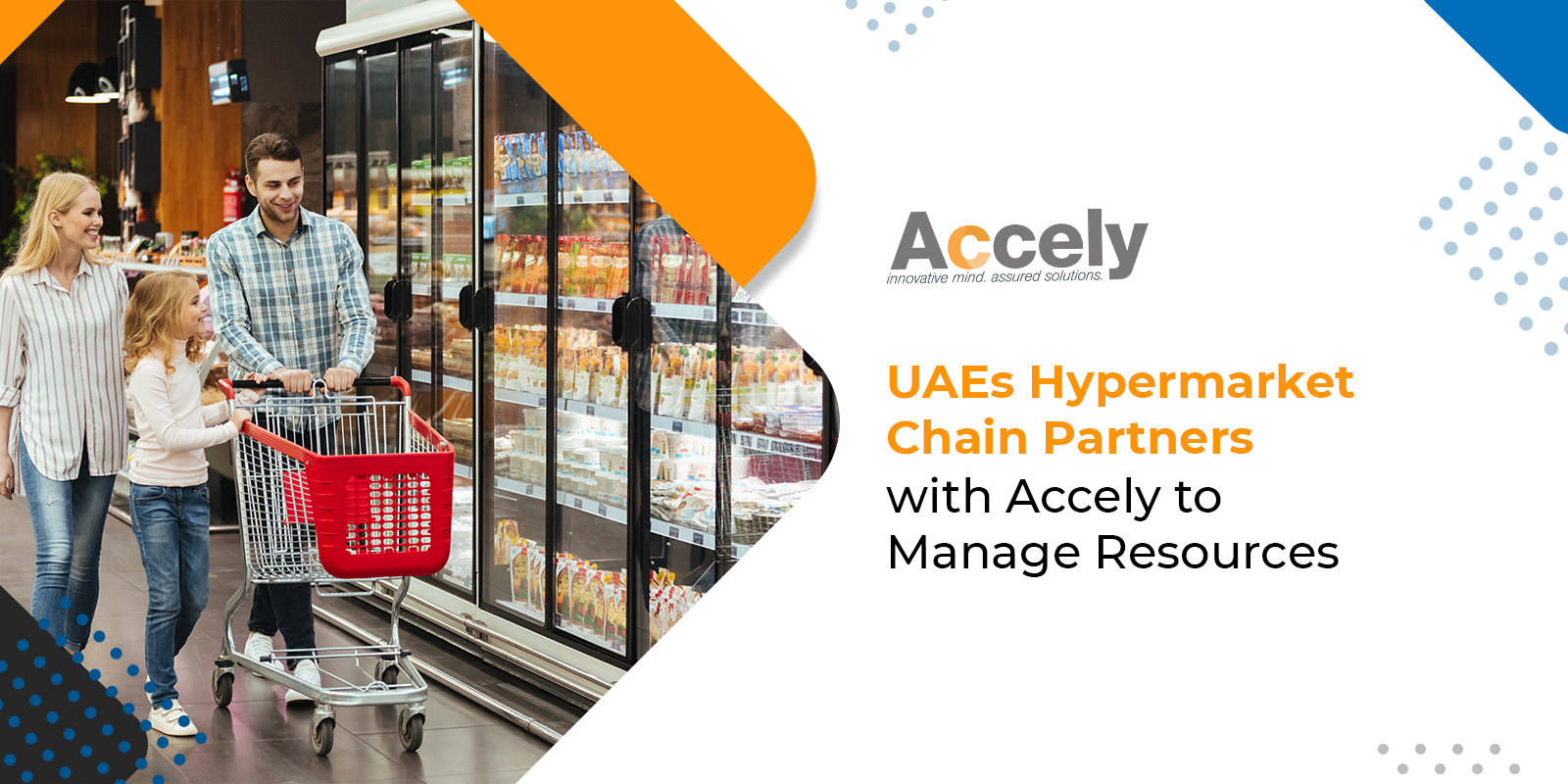 UAEs Hypermarket Chain Partners with Accely to Manage Resources
