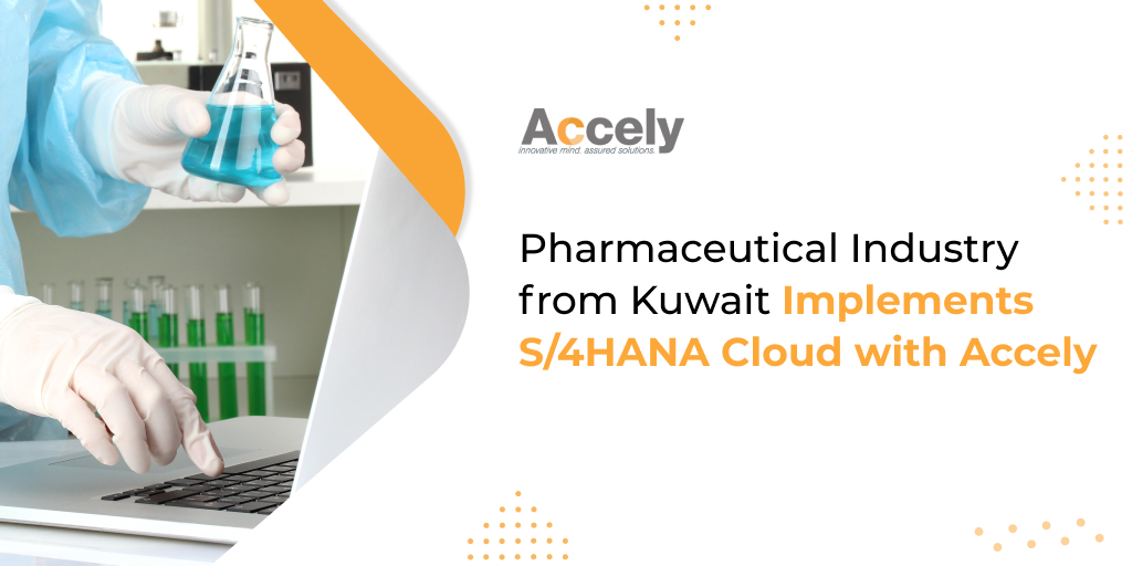 Pharmaceutical Industry from Kuwait implements S/4HANA Cloud with Accely
