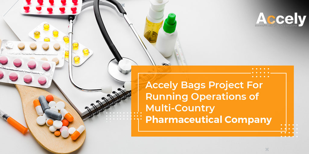 Accely bags project for running operations of Multi-Country Pharmaceutical company