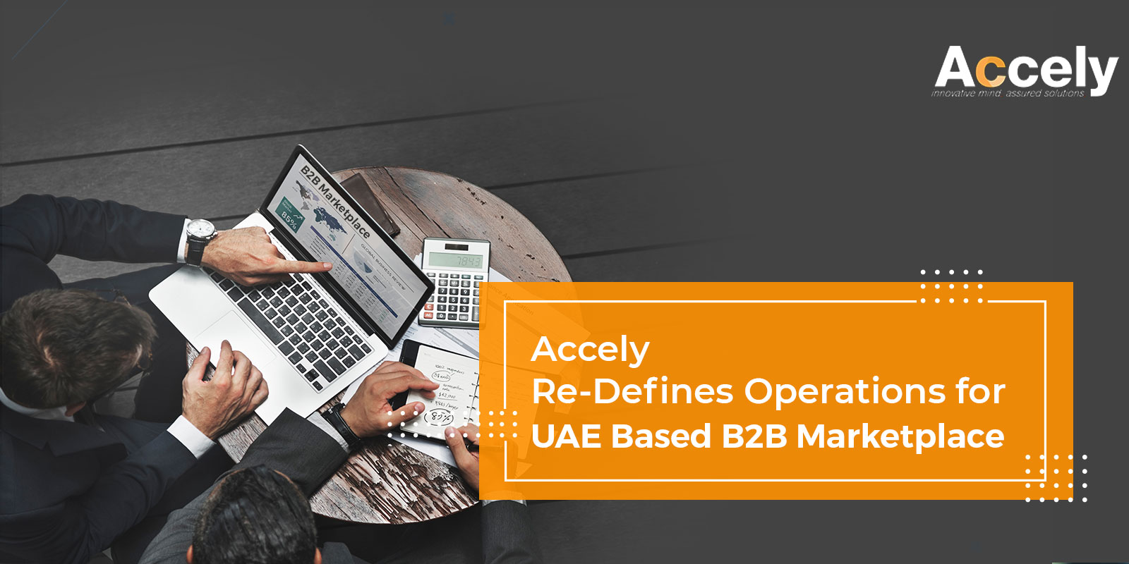 Accely re-defines operations for UAE based B2B Marketplace