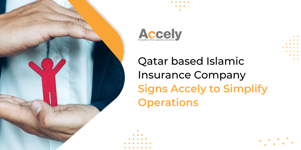 Qatar based Islamic Insurance Company Signs Accely to Simplify Operations