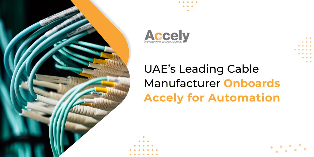 UAE's Leading Cable Manufacturer Onboards Accely for Automation