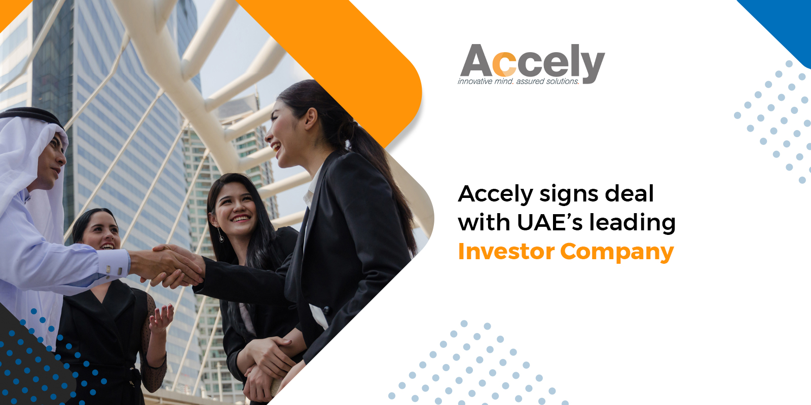 Accely signs deal with UAE's leading Investor Company