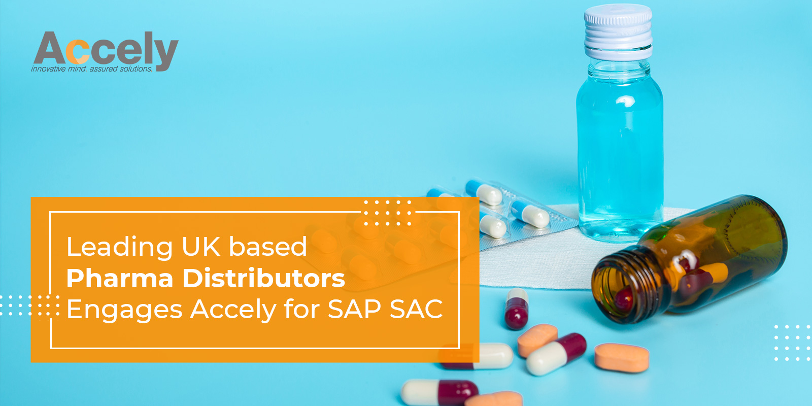 Leading UK based Pharma Distributors Engages Accely for SAP SAC