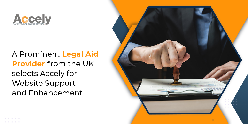 A Prominent Legal aid provider from the UK selects Accely for Website support and Enhancement